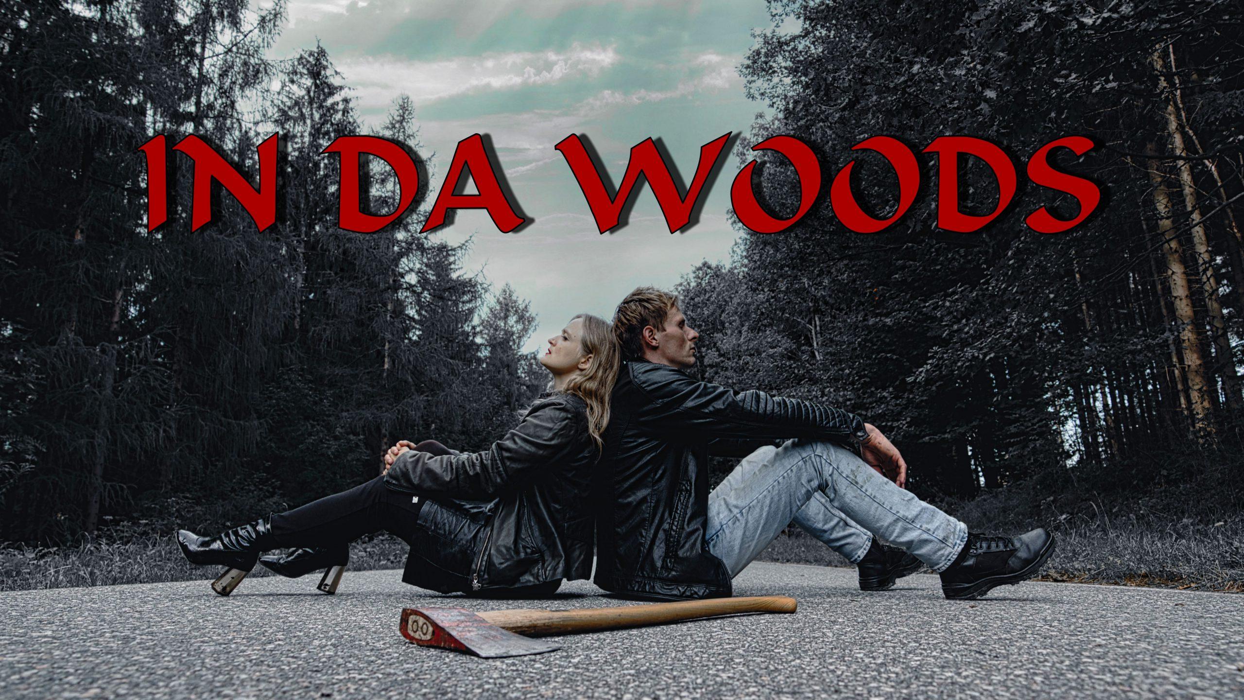 In Da Woods – Wie die Axt im Wald
