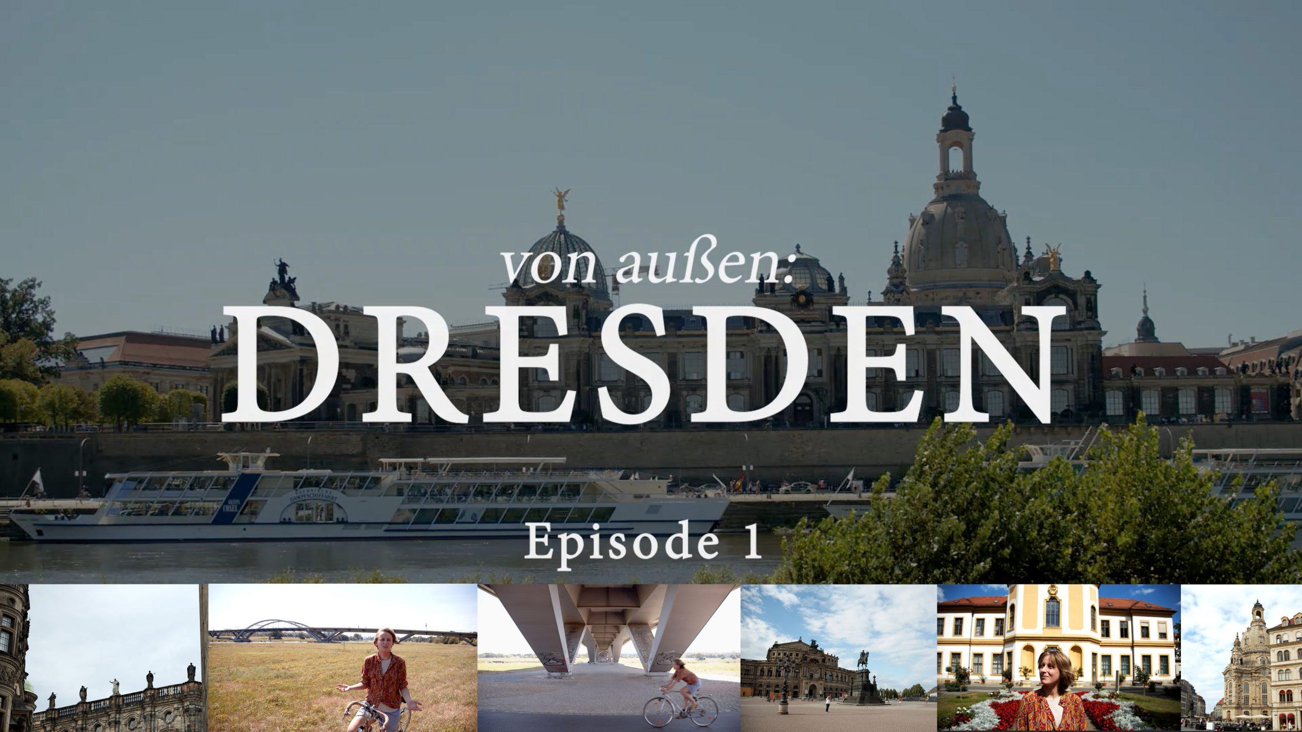 von außen: Dresden (Episode 1)