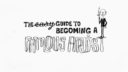 The easy Guide to Becoming a Famous Artist