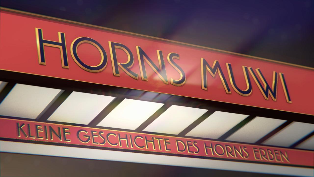 Horns MUWI – kleine Geschichte des Horns Erben